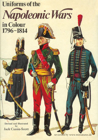 Uniforms of the Napoleonic Wars in Colour 1796–1814, Philip Haythornthwaite, Jack Cassin-Scott