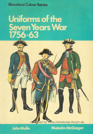 Uniforms of the Seven Years' War, 1756–1763, John Mollo, Malcolm McGregor