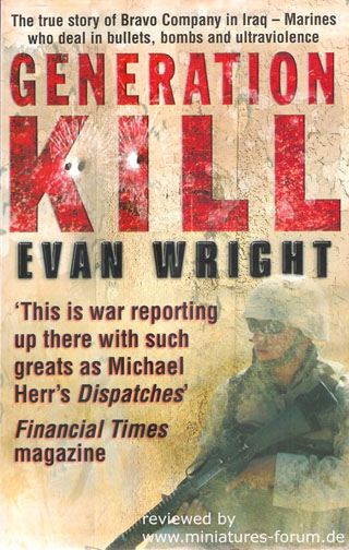 Generation Kill – The true story of Bravo Company in Iraq – Marines who deal in bullets, bombs and ultraviolence, Evan Wright