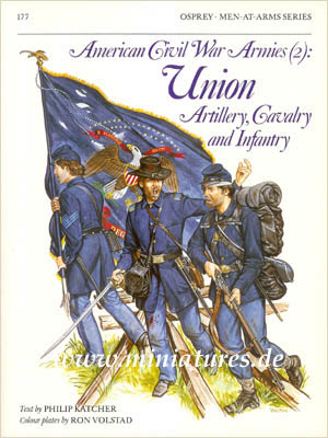 American Civil War Armies (2): Union Artillery, Cavalry and Infantry, Philip Katcher, Ron Volstad