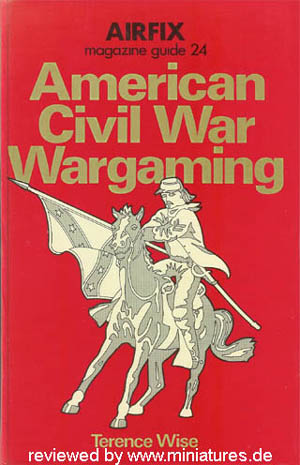 Airfix Magazine Guide 24: American Civil War Wargaming by Terence Wise